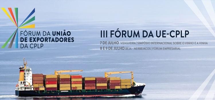 III Fórum da União de Exportadores da CPLP a 8 e 9 de julho